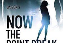 Savanah Alwood - Now, the point break, Saison 2