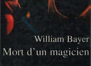 William Bayer - Mort d'un magicien