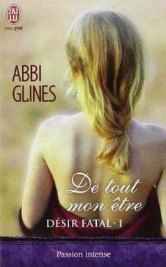 Abbi Glines - Désir fatal, Tome 1