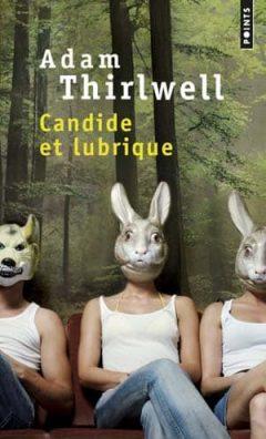 Adam Thirlwell - Candide et lubrique