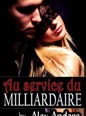 Alex Anders - Au service du milliardaire