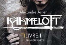 Alexandre Astier - Kaamelott, Tome 1