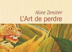 Alice Zeniter - L'Art de perdre