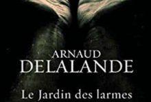 Arnaud Delalande - Le Jardin des larmes