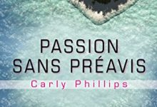 Photo de Carly Phillips – Passion sans préavis (2017)
