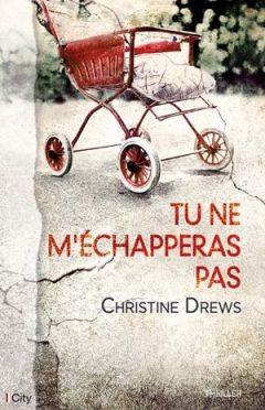Christine Drews - Tu ne m'échapperas pas