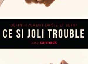 Cora Carmack - Ce si joli trouble, Tome 1