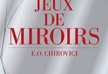 Photo de E.O. Chirovici – Jeux de miroirs (2017)