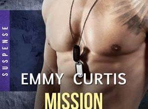 Emmy Curtis - Alpha Ops, Tome 4