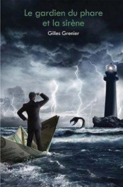 Gilles Grenier - Le gardien du phare et la sirène