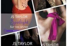 Photo de JS Taylor – Spotlight – (Intégrale)