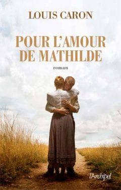 Louis Caron - Pour l'amour de Mathilde (2017)