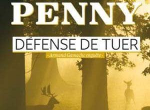 Louise Penny - Défense de tuer