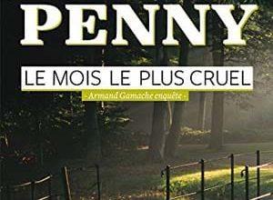 Louise Penny - Le mois le plus cruel