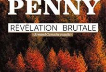 Louise Penny - Révélation brutale