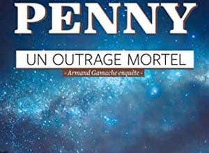 Louise Penny - Un outrage mortel