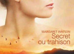Margaret Watson - Secret ou trahison