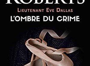 Nora Roberts - Lieutenant Eve Dallas, Tome 31.5 - L'ombre du crime