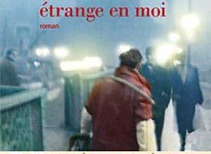 Orhan Pamuk - Cette chose étrange en moi