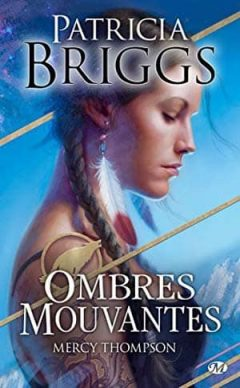 Patricia Briggs - Mercy Thompson, Tome HS : Ombres Mouvantes