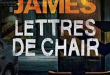 Photo de Peter James – Lettres de chair (2017)