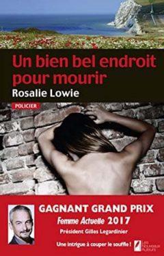 Rosalie Lowie - Un bien bel endroit pour mourir