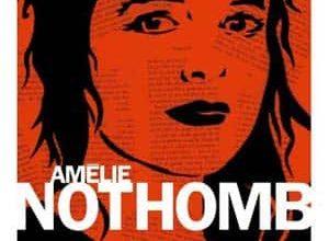 Amélie Nothomb - Tuer le père