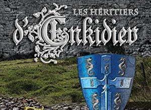 Anne Robillard - Les Héritiers d'Enkidiev, Tome 1