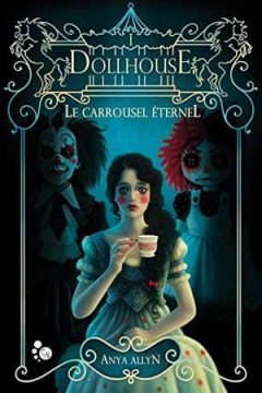 Anya Allyn - Dollhouse: Le Carrousel éternel