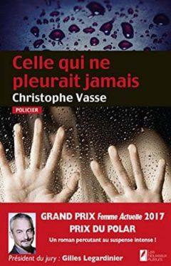 Christophe Vasse - Celle qui ne pleurait jamais