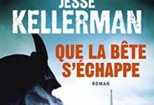 Jonathan Kellerman - Que la bête s'échappe