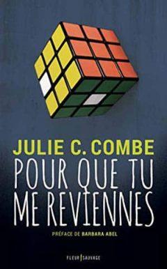 Julie C. Combe - Pour que tu me reviennes