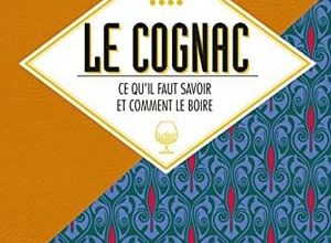 Photo de Le cognac, ce qu'il faut savoir et comment le boire (2017)
