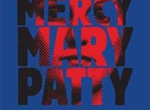 Lola Lafon - Mercy, Mary, Patty
