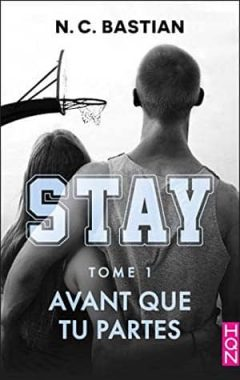 N.C. Bastian - Stay, Tome 1