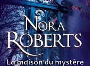 Nora Roberts - La maison du mystère