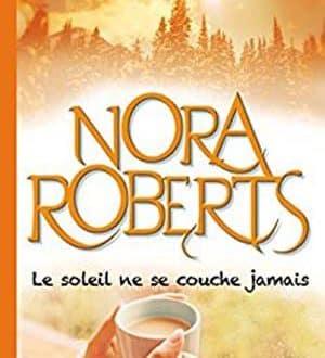 Nora roberts le soleil ne se couche jamais epub - A quelle heure le soleil se couche aujourd hui ...