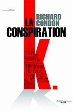 Richard Condon - La conspiration K