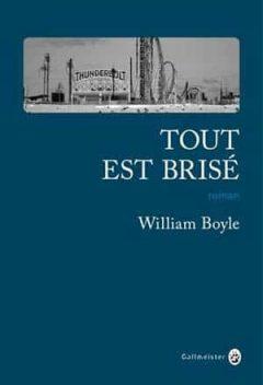 William Boyle - Tout est brisé