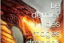 Aeron C. - Le dernier des mages dragons, Tome 1