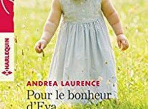 Andrea Laurence & Judy Duarte - Pour le bonheur d'Eva - Une idylle imprévue