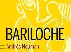 Andrés Neuman - Bariloche