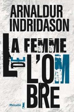 Arnaldur Indridason - La Femme de l'ombre