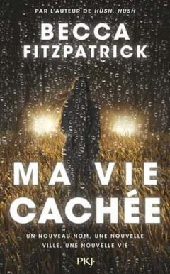 Becca Fitzpatrick - Ma vie cachée