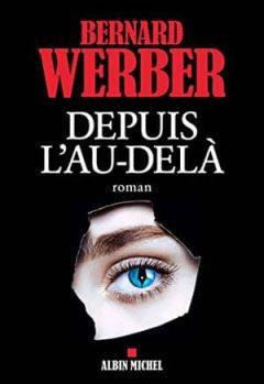 Bernard Werber - Depuis l'au-delà