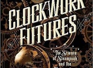 Brandy Schillace - Clockwork Futures