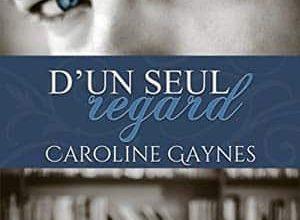 Caroline Gaynes - D'un seul regard