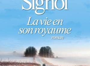 Christian Signol - La vie en son royaume