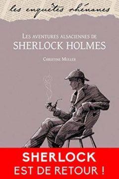 Christine Muller - Les Aventures Alsaciennes De Sherlock Holmes