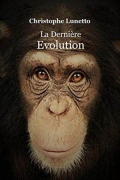 Christophe Lunetto - La Dernière Evolution
